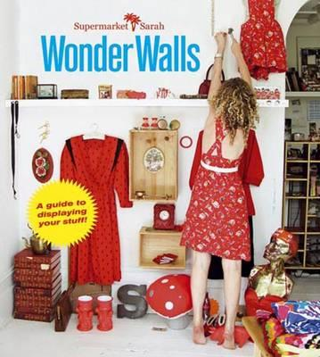 supermarket-sarahs-wonder-walls-a-guide-to-displaying-your-stuff